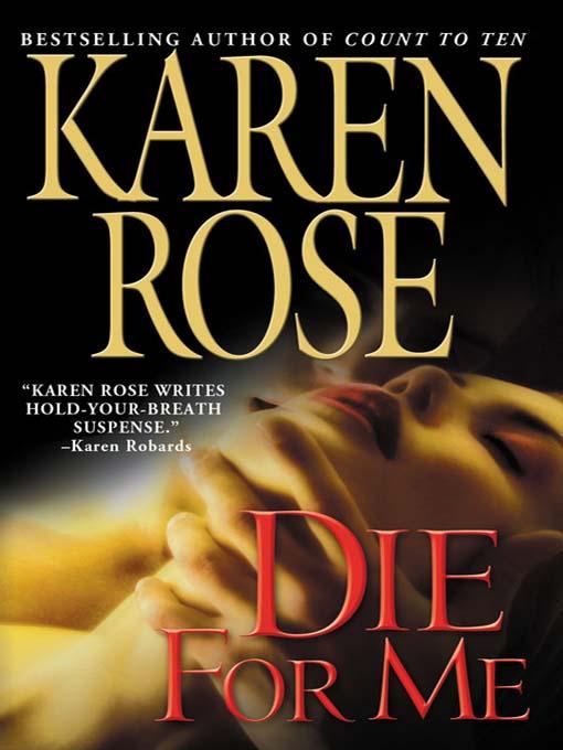 Title details for Die for Me by Karen Rose - Wait list