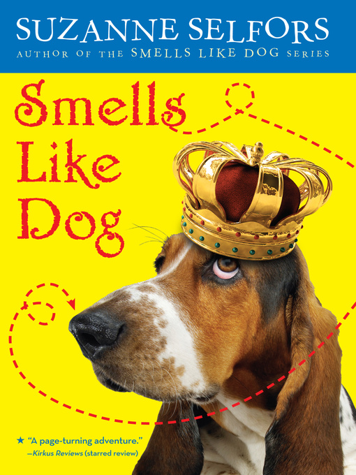 Title details for Smells Like Dog by Suzanne Selfors - Available