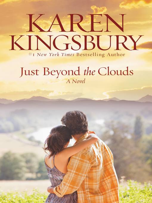 Title details for Just Beyond the Clouds by Karen Kingsbury - Available