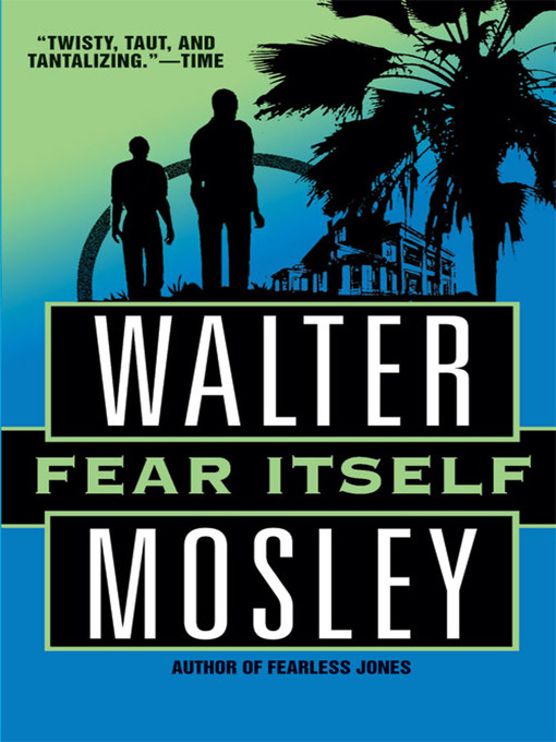 Title details for Fear Itself by Walter Mosley - Available