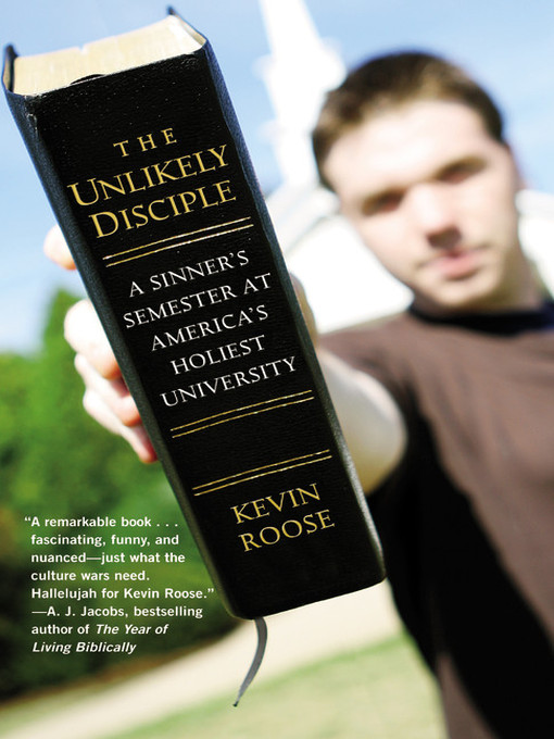 Title details for The Unlikely Disciple by Kevin Roose - Available