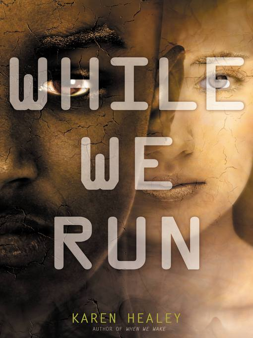 Title details for While We Run by Karen Healey - Available