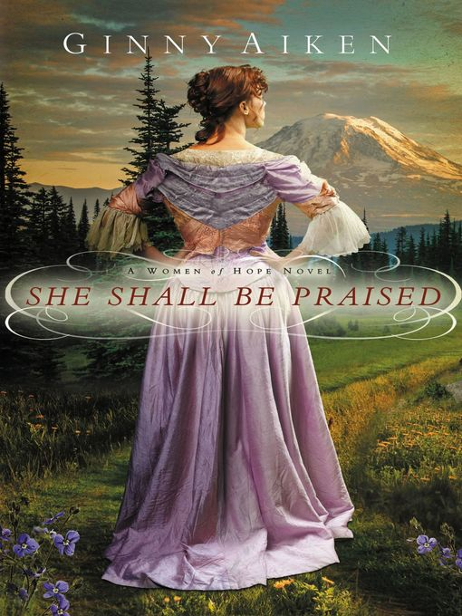 Title details for She Shall Be Praised by Ginny Aiken - Available