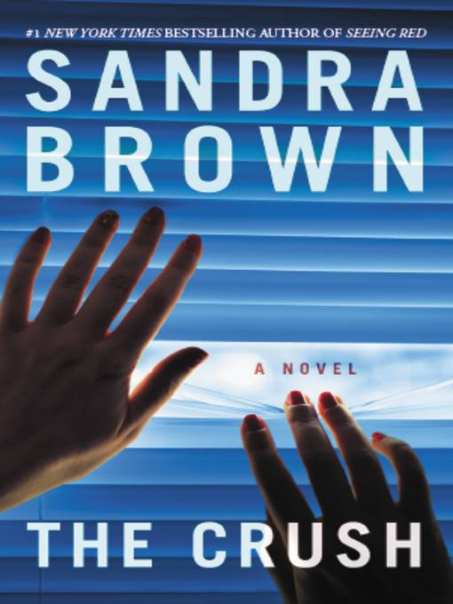 Title details for The Crush by Sandra Brown - Wait list