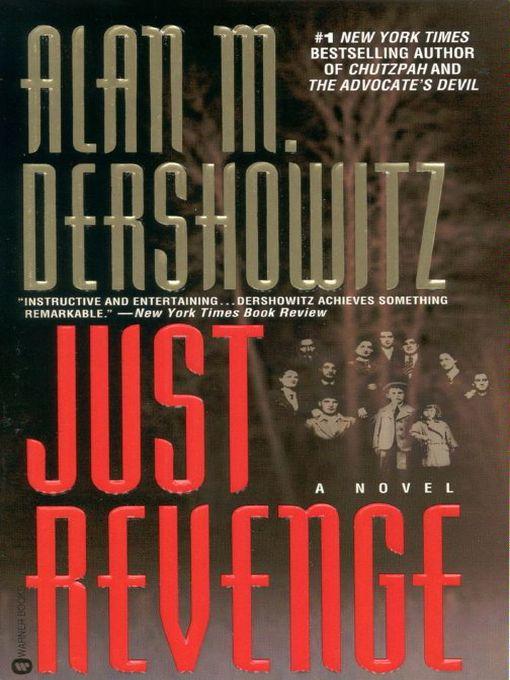 Title details for Just Revenge by Alan M. Dershowitz - Available