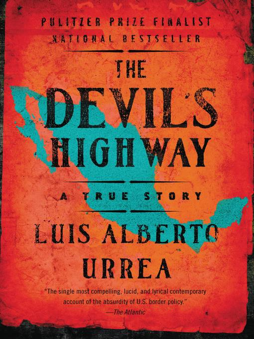 Title details for The Devil's Highway by Luis Alberto Urrea - Available
