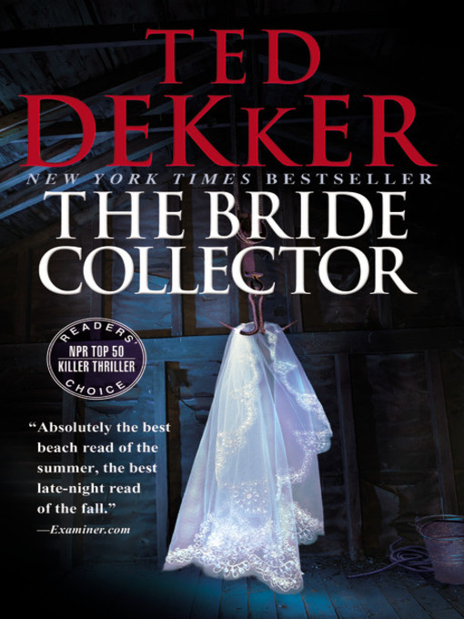 Title details for The Bride Collector by Ted Dekker - Available