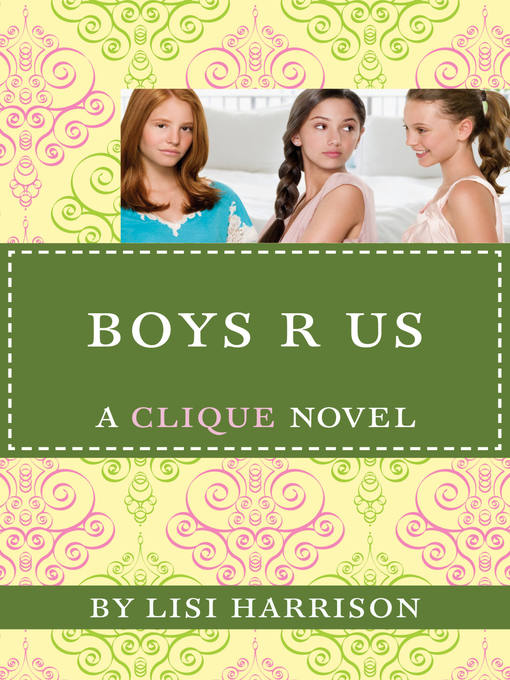 """Title details for Boys """"R"""" Us by Lisi Harrison - Available"""