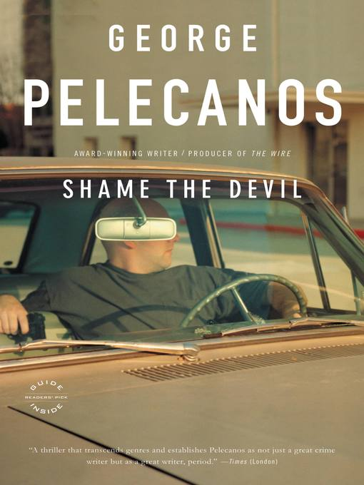 Title details for Shame the Devil by George P. Pelecanos - Available
