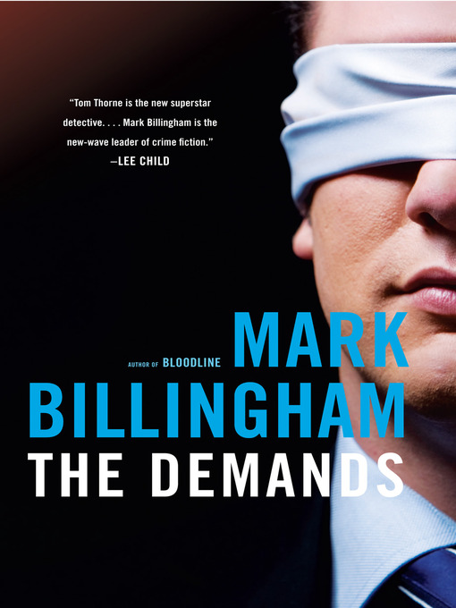 Title details for The Demands by Mark Billingham - Available
