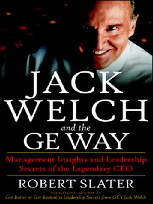 Title details for Jack Welch and the GE Way by Robert Slater - Available