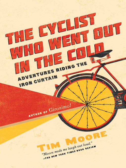 Title details for The Cyclist Who Went Out in the Cold by Tim Moore - Wait list