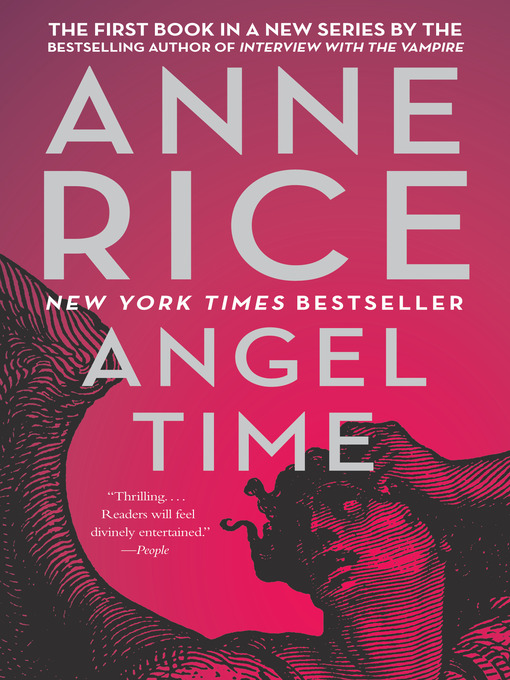 Title details for Angel Time by Anne Rice - Available