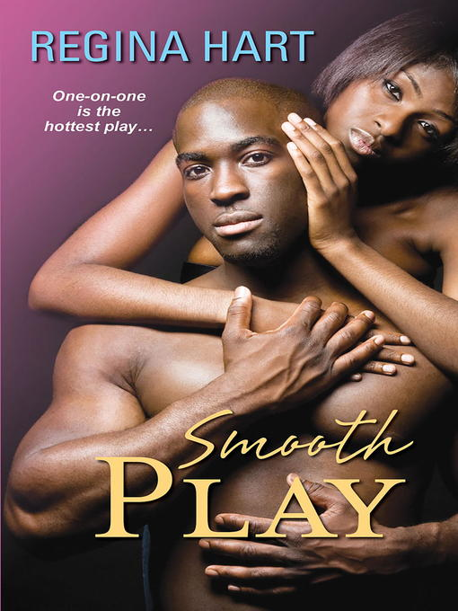 Title details for Smooth Play by Regina Hart - Available