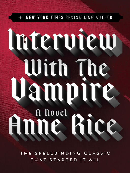 Title details for Interview with the Vampire by Anne Rice - Available