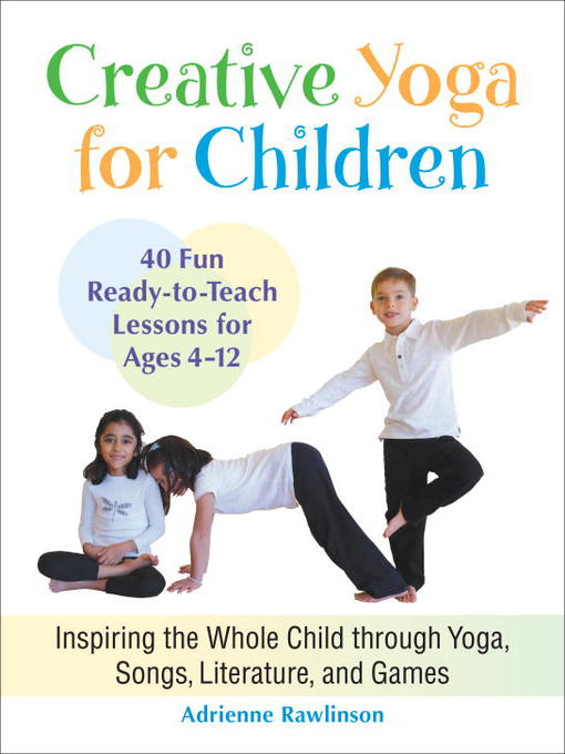 Title details for Creative Yoga for Children by Adrienne Rawlinson - Available