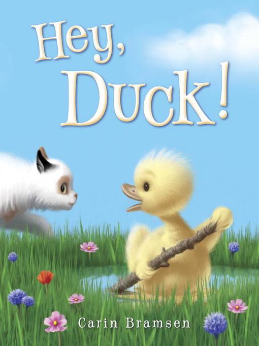 Title details for Hey, Duck! by Carin Bramsen - Wait list