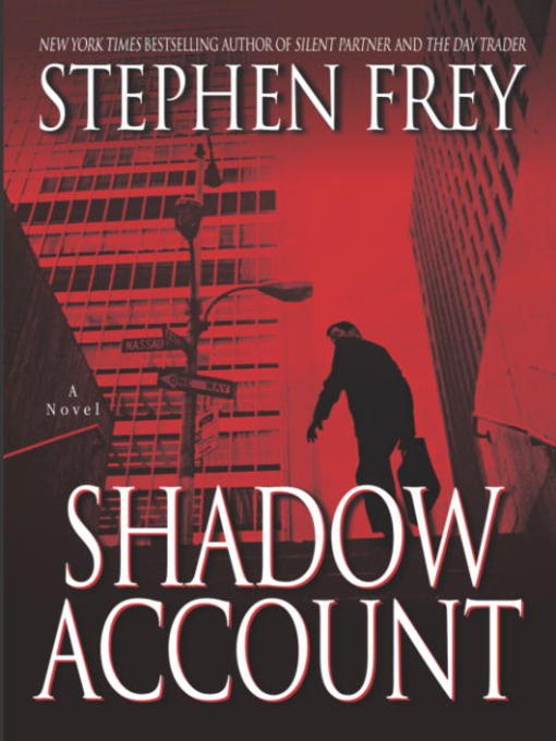 Title details for Shadow Account by Stephen Frey - Available