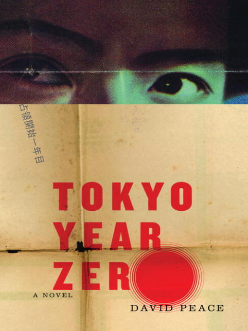 Title details for Tokyo Year Zero by David Peace - Available