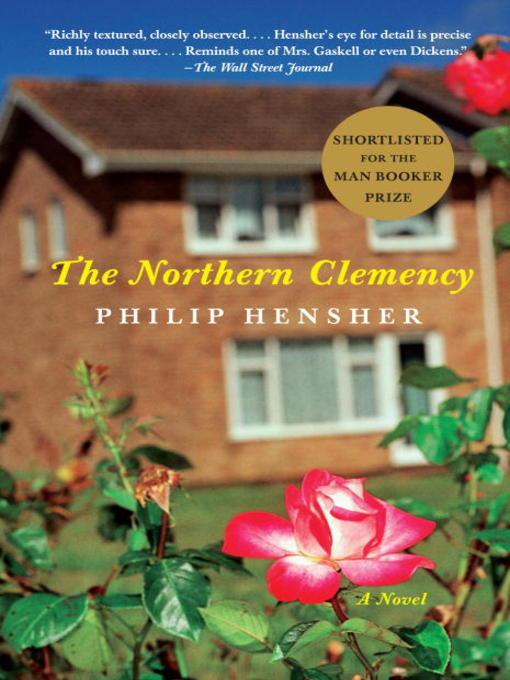 Title details for The Northern Clemency by Philip Hensher - Available