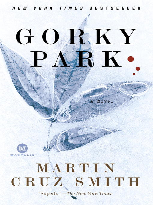 Title details for Gorky Park by Martin Cruz Smith - Available