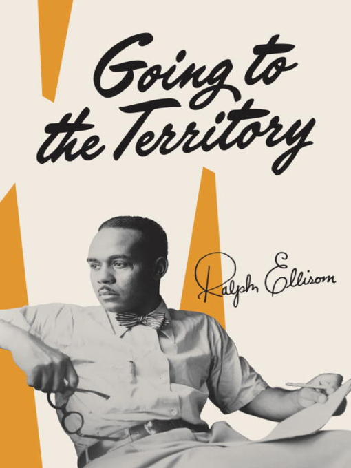 Title details for Going to the Territory by Ralph Ellison - Available