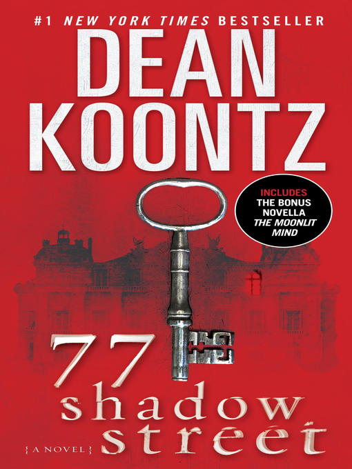 Title details for 77 Shadow Street (with bonus novella the Moonlit Mind) by Dean Koontz - Available
