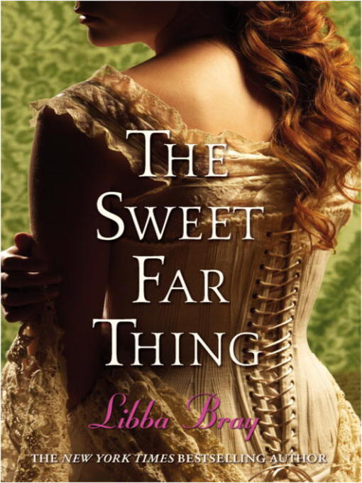 Title details for The Sweet Far Thing by Libba Bray - Available