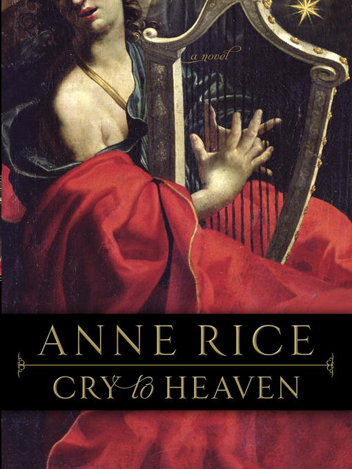 Title details for Cry to Heaven by Anne Rice - Available