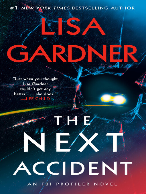 Title details for The Next Accident by Lisa Gardner - Available