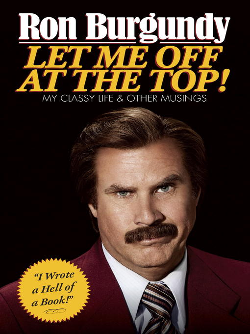 Title details for Let Me Off at the Top! by Ron Burgundy - Available