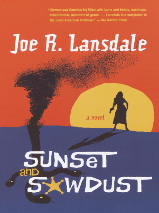 Title details for Sunset and Sawdust by Joe R. Lansdale - Available