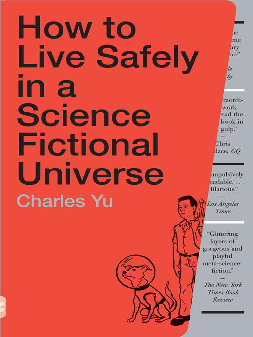 Title details for How to Live Safely in a Science Fictional Universe by Charles Yu - Available