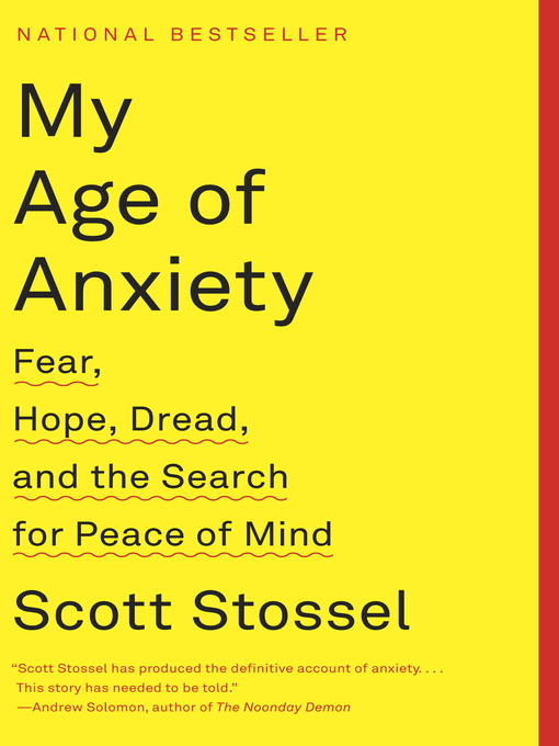 Title details for My Age of Anxiety by Scott Stossel - Available
