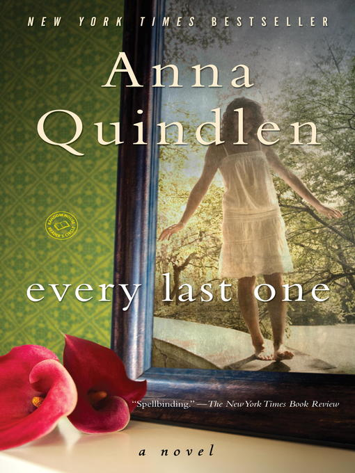 Title details for Every Last One by Anna Quindlen - Available