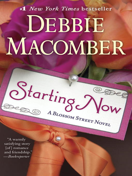 Title details for Starting Now by Debbie Macomber - Available