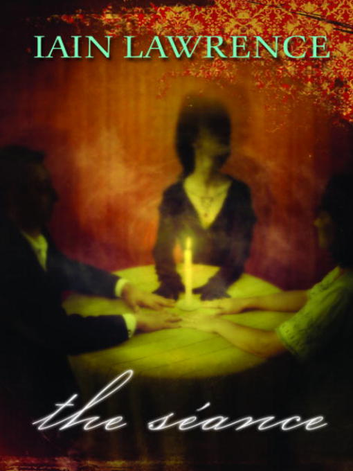 Title details for The Séance by Iain Lawrence - Available