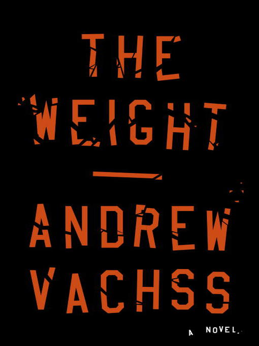 Title details for The Weight by Andrew Vachss - Available