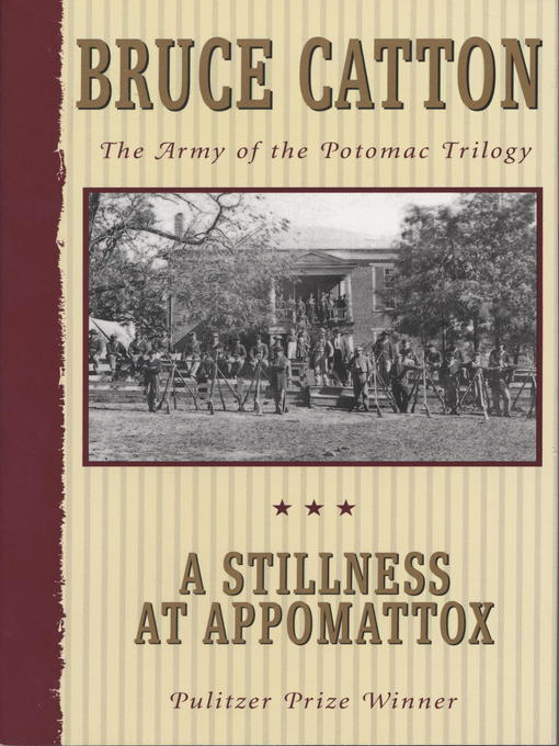 Title details for A Stillness at Appomattox by Bruce Catton - Available