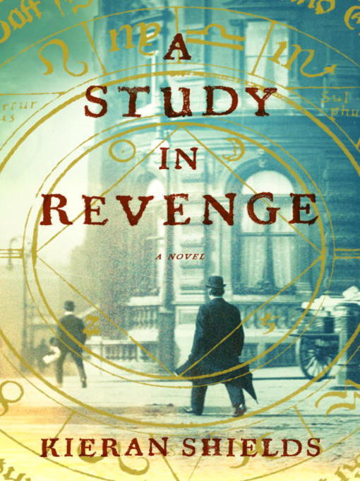 Title details for A Study in Revenge by Kieran Shields - Available