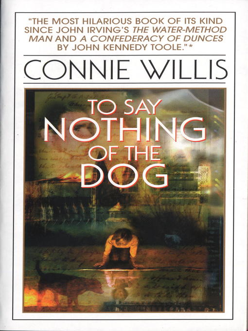 Title details for To Say Nothing of the Dog by Connie Willis - Available