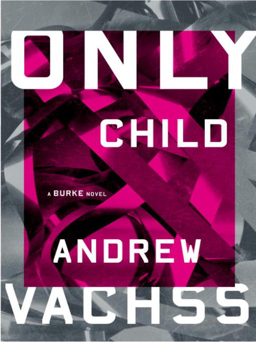 Title details for Only Child by Andrew Vachss - Available