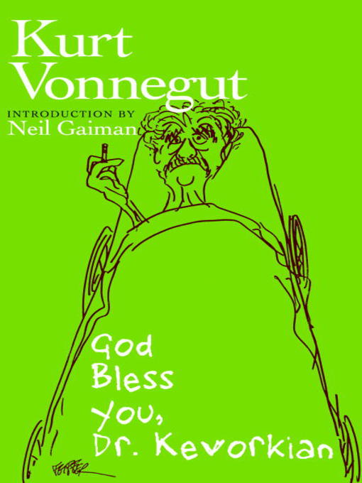 Title details for God Bless You, Dr. Kevorkian by Kurt Vonnegut - Available