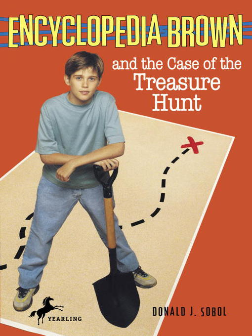 Title details for Encyclopedia Brown and the Case of the Treasure Hunt by Donald J. Sobol - Available