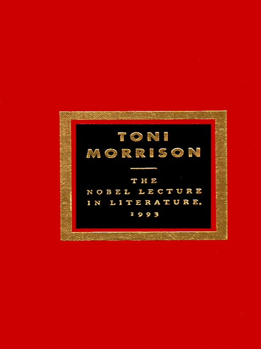 Title details for The Nobel Lecture In Literature, 1993 by Toni Morrison - Available