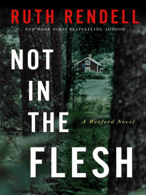 Title details for Not in the Flesh by Ruth Rendell - Available