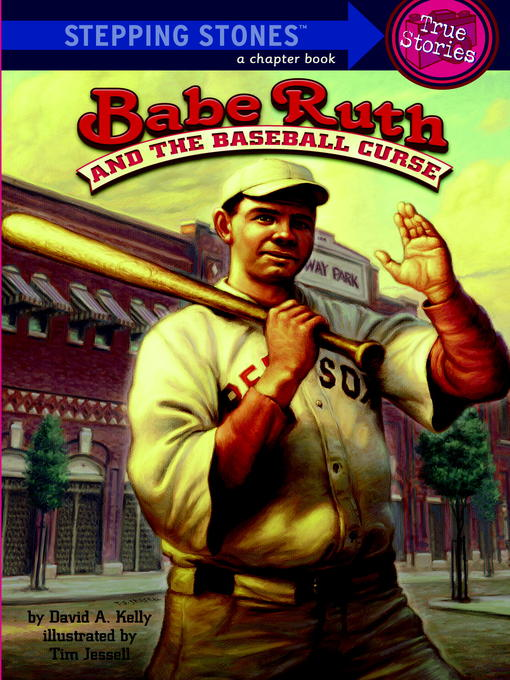 Title details for Babe Ruth and the Baseball Curse by David A. Kelly - Available