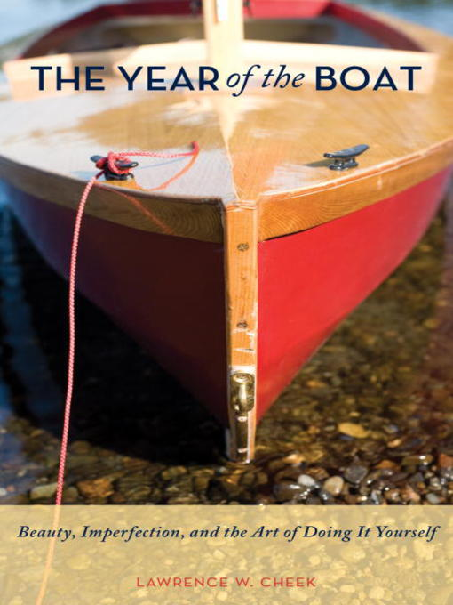 Title details for The Year of the Boat by Lawrence W. Cheek - Available