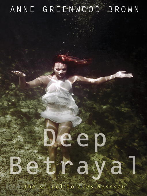 Title details for Deep Betrayal by Anne Greenwood Brown - Available