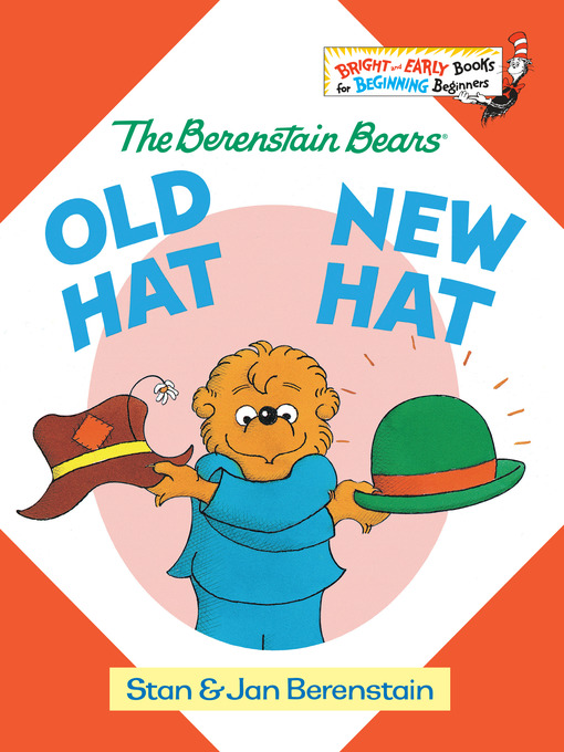 Title details for The Berenstain Bears Old Hat New Hat by Stan Berenstain - Wait list